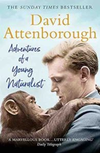 Adventures of a Young Naturalist: SIR DAVID ATTENBOROUGH'S